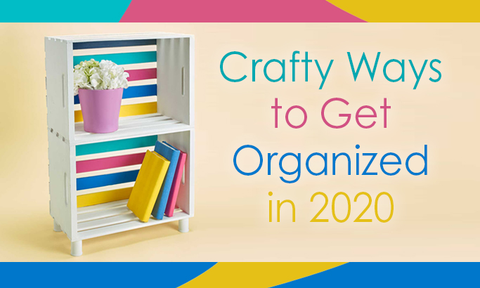 Crafty Ways to Get Organized in 2020