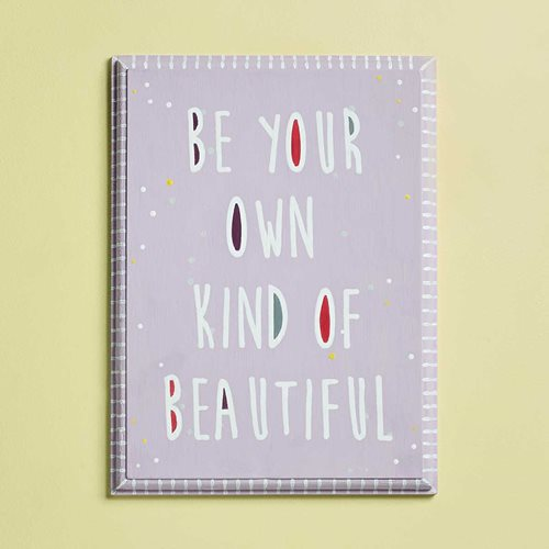 """Be Your Own Kind of Beautiful"" Sign"