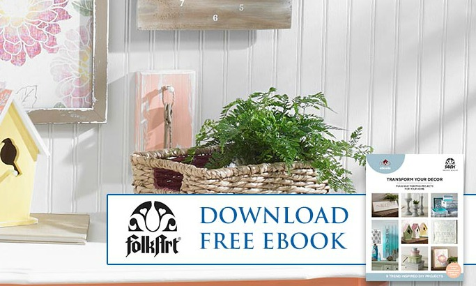 Transform Your Decor: Free eBook From FolkArt!