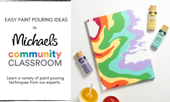 Easy Paint Pouring Ideas in Michaels Community Classroom