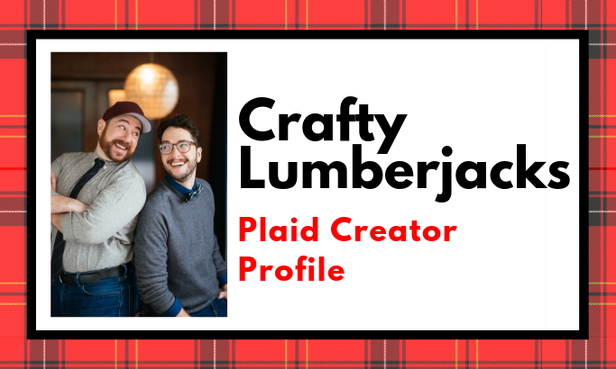 Creator Spotlight - Crafty Lumberjacks