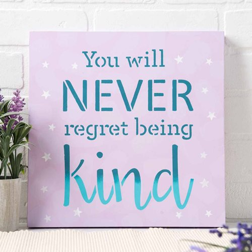 """You Will Never Regret Being Kind"" Wood Canvas"