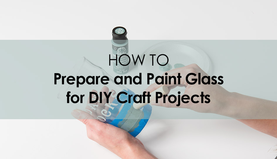 How to Prepare and Paint on Glass