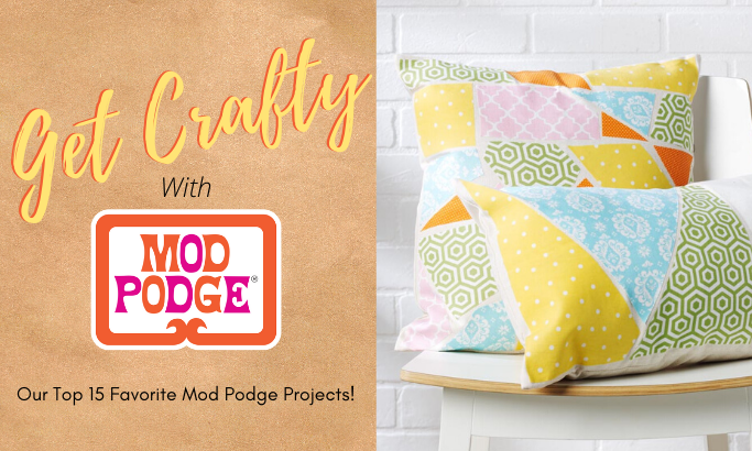 Get Crafty with Mod Podge - Part 2