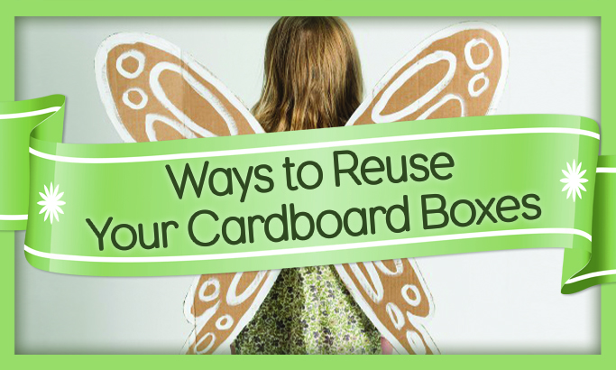 Ways to Reuse Your Cardboard Boxes