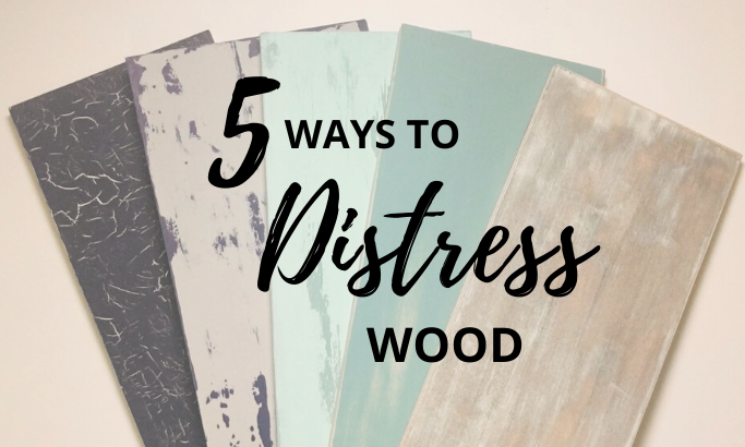 5 Ways to Distress Wood