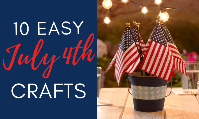 10 Easy July 4th Crafts