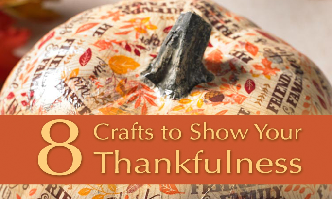 Eight Crafts to Show Your Thankfulness