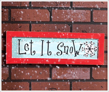 Holiday 'Let It Snow'  Plaque