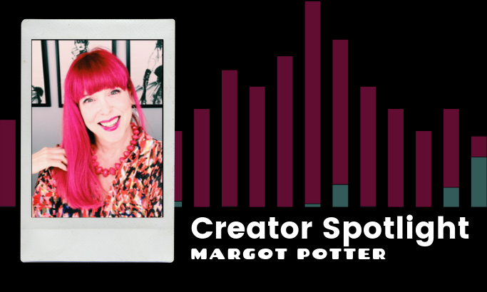 Creator Spotlight - Margot Potter