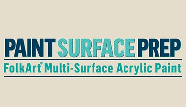 How to Prep a Surface for Painting with FolkArt Multi-Surface Paints