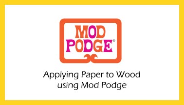 Applying Paper to Wood Using Mod Podge