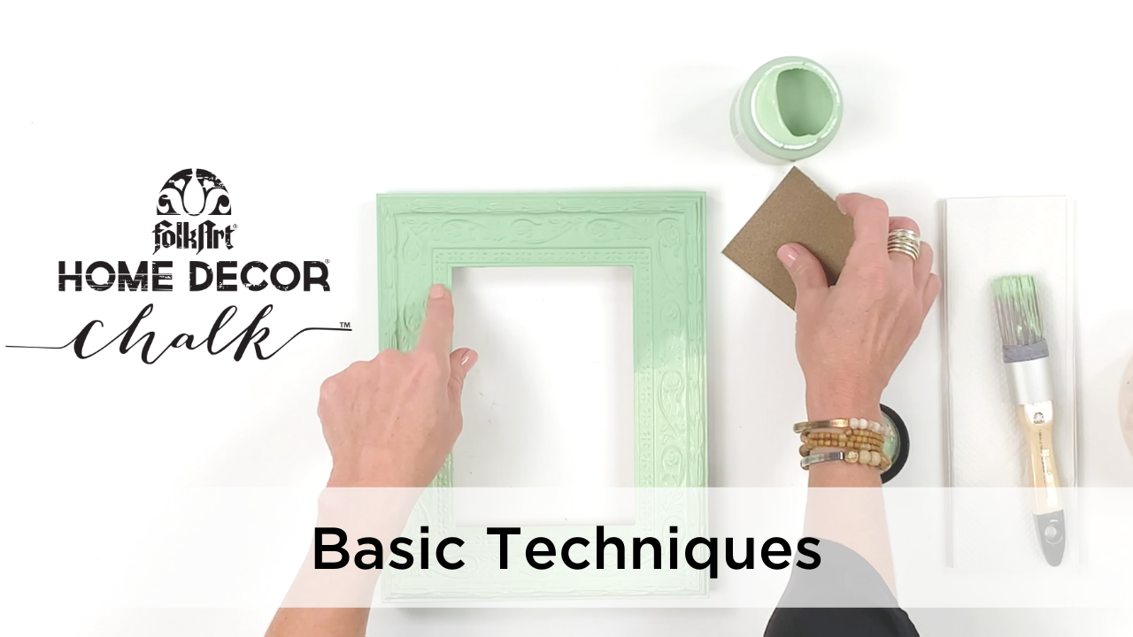 Basic Application Techniques with FolkArt Home Decor Chalk