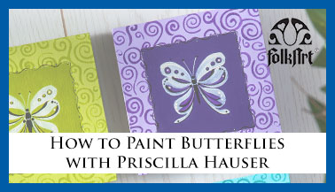 How to Paint a Butterfly with Priscilla Hauser