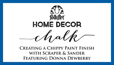 Create a Chippy Finish with FolkArt Home Decor Scraper & Sanding Block