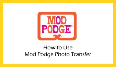 Learn How to Photo Transfer with Mod Podge