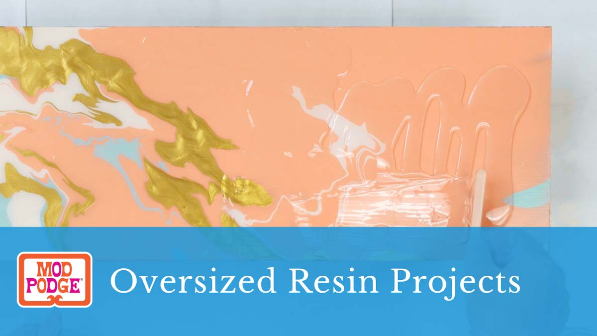 Oversized Resin Projects