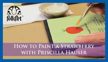 How to Paint a Strawberry with Priscilla Hauser