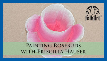 Painting Rosebuds with Priscilla Hauser