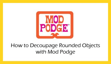 How to Decoupage Rounded Objects