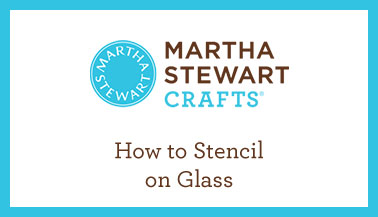 How to Stencil on Glass with Martha Stewart Crafts