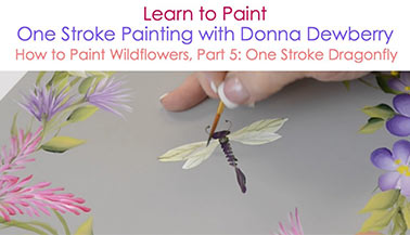 How to Paint Wildflowers, Pt. 5: One Stroke Dragonfly