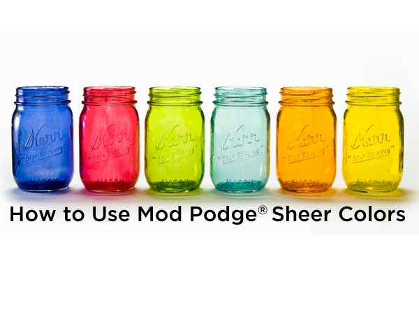 How to Use Mod Podge Sheer Colors