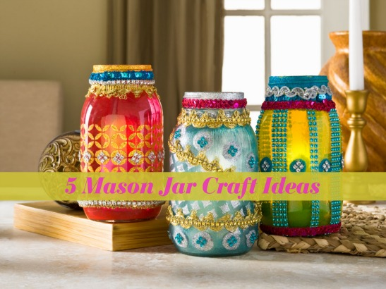 Mason Jar Crafts 5 Ways