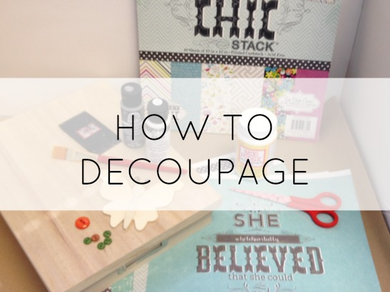 How to Decoupage With Mod Podge