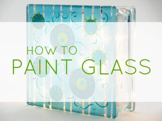 How to Paint Glass