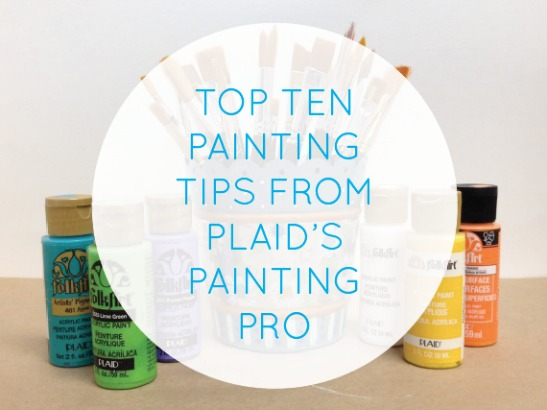 Top Ten Painting Tips from Plaid