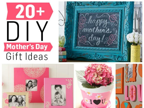 20+ Mother's Day DIY Gift Ideas
