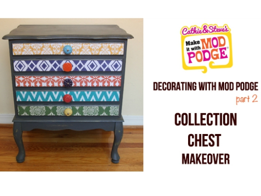 Decorating with Mod Podge: Collection Chest Makeover