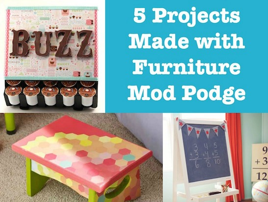 5 Fantastic Projects Using Furniture Mod Podge