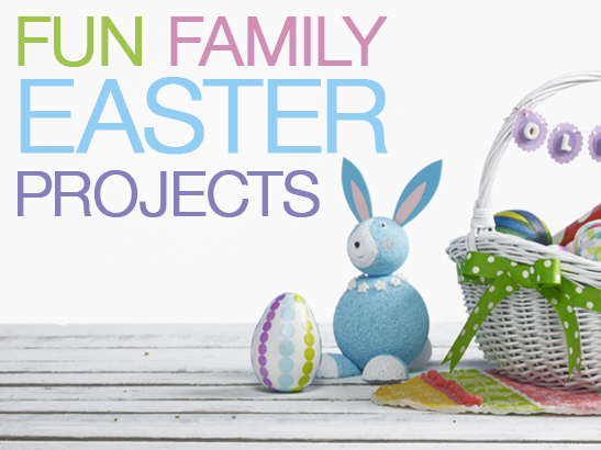 6 DIY Fun Family Easter Projects