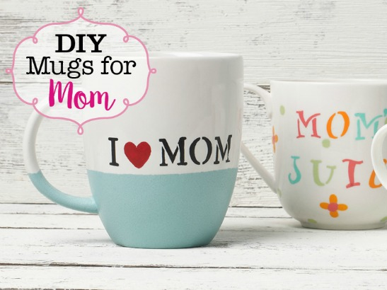A DIY Mug for Every Mom: Make Her Favorite Mother's Day Gift!