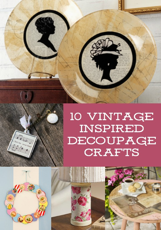 10 Vintage Inspired Decoupage Crafts