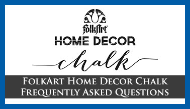 FolkArt Home Decor Frequently Asked Questions