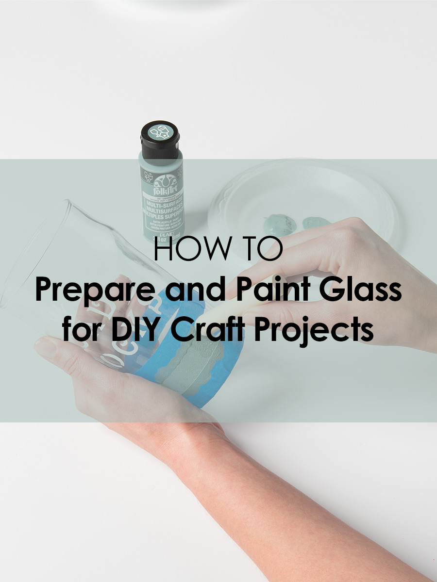 Painting Glassware 101: How to Prepare and Paint Glass for DIY Craft Projects